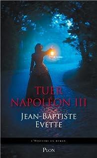Tuer Napoléon III par Jean-Baptiste Evette