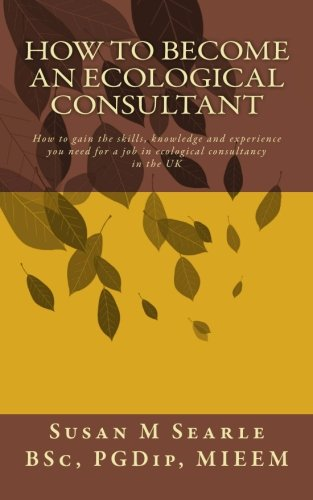 How to Become an Ecological Consultant: Career guide for the UK