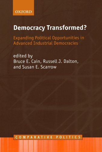 Democracy Transformed?: Expanding Political Opportunities in Advanced Industrial Democracies (Comparative Politics)