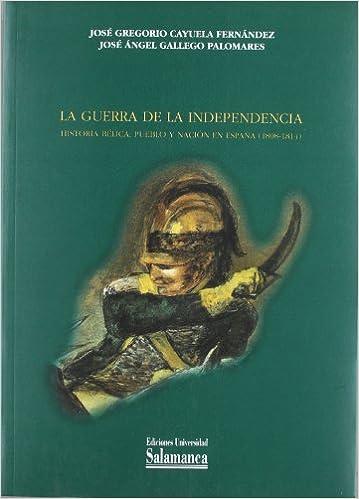 Epub Descargar La Guerra De La Independencia. Historia Bélica, Pueblo Y Nación En España (1808-1814)
