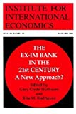 The Ex-Im Bank in the 21st Century: A New Approach? (Special Report (Institute for International Economics))