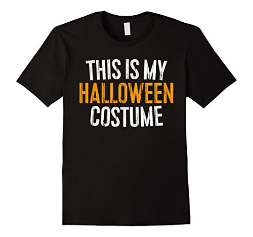 Mens This Is My Halloween Costume T-Shirt XL (Is Halloween Costumes)