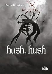 Hush, Hush (MsK) (French Edition)