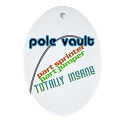 (CafePress Pole Vault Insane Oval Ornament Oval Holiday Christmas Ornament)