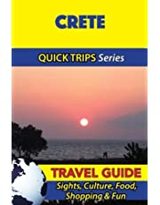Crete Travel Guide (Quick Trips Series): Sights, Culture, Food, Shopping & Fun