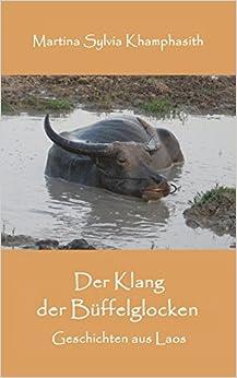 Book Der Klang der Bueffelglocken: Geschichten aus Laos