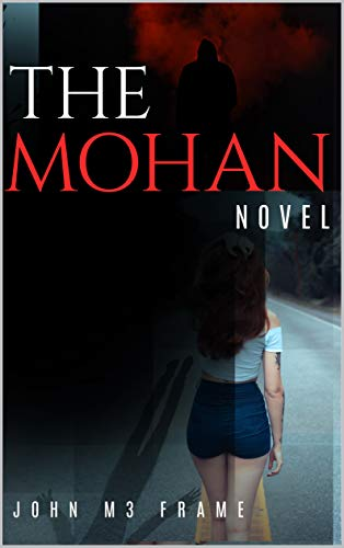 The Mohan - A Novel - mystery legend of mythology Latin America