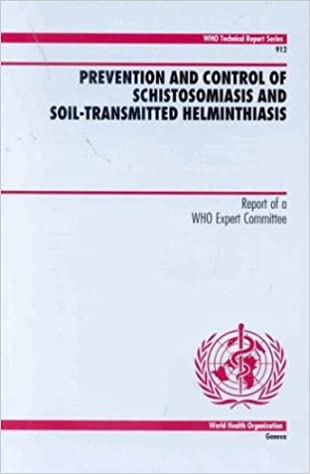Prevention And Control Of Schistosomiasis And Soil-transmitted Helminthiasis: Report Of A Who Expert Committee por Who epub