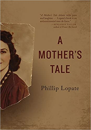 a mother s tale st century essays phillip lopate  a mother s tale 21st century essays phillip lopate 9780814213315 com books