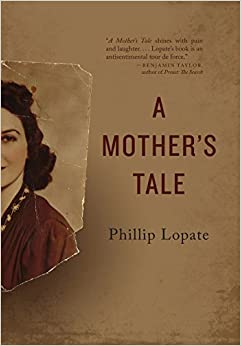 a mother s tale st century essays phillip lopate  a mother s tale 21st century essays