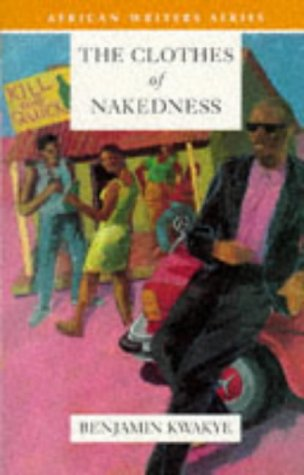 The Clothes of Nakedness (African Writers Series)
