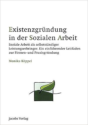 Selbständigkeit / Existenzgründung als Sozialpädagoge (German Edition)