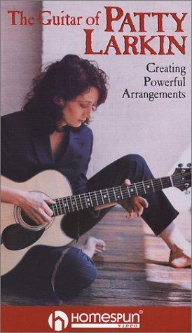 The Guitar of Patty Larkin: Creating Powerful Arrangements [VHS] (Arrangements Powerful)