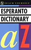 Teach Yourself Esperanto Dictionary, Wells, John C., 0844237647
