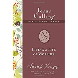 Living a Life of Worship (Jesus Calling Bible Studies)