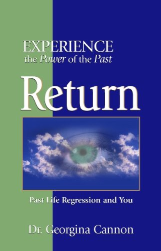 Return - Past Life Regression and You
