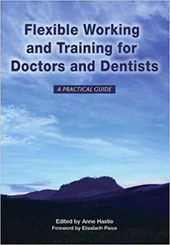 Flexible Working and Training for Doctors and Dentists: Pt. 1, 2007: A Practical Guide