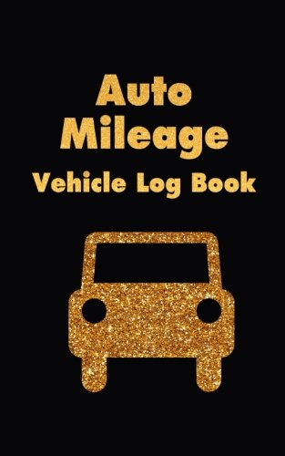 Auto Mileage Vehicle Log Book: Driver Car Log Record Book For Cars Trucks Bus Vans And Any   Vehicles (Auto Driver Vehicle Car Log Record Book Series) (Volume 2) pdf epub