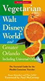 Vegetarian Walt Disney World and Greater Orlando, Susan A. Shumaker and Than Saffel, 0762727039