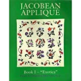 img - for Jacobean Applique: Exotica Bk.1 by Patricia B. Campbell (1993-04-27) book / textbook / text book