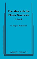 The Man with the Plastic Sandwich