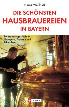 Die besten bayerischen Wirtshäuser mit selbst gebrautem Bier