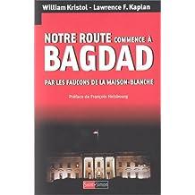 NOTRE ROUTE COMMENCE À BAGDAD PAR LES FAUCONS DE LA MAISON-BLANCHE