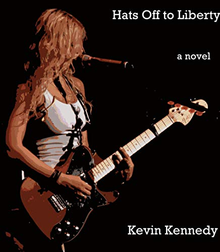 Hats-Off-to-Liberty-A-novel-Kevin-Kennedy