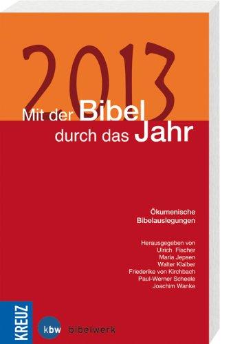 Mit der Bibel durch das Jahr 2013: Ökumenische Bibelauslegungen