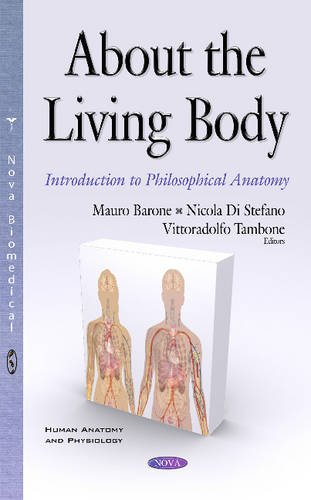 About the Living Body: Introduction to Philosophical Anatomy (Human Anatomy and Physiology)