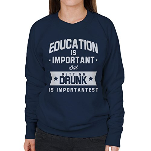 Is Is Is Navy Getting Drunk Women's Sweatshirt Is Education Important Important Important Importantest But Blue Coto7 Sv5gxqnUw