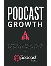 Podcast Growth: How to Grow Your Podcast Audience