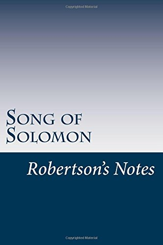 Download Song of Solomon: Robertson's Notes (Volume 22) ebook