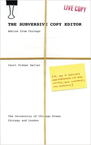 The Subversive Copy Editor: Advice from Chicago (or, How to