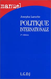 Politique internationale, 2e édition par Josepha Laroche