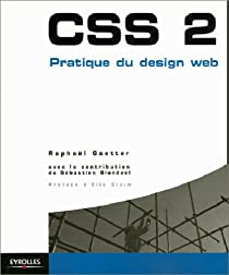 CSS 2 : Pratique du design web par Goetter