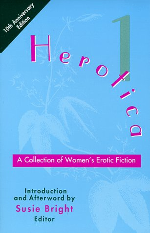 Herotica 1: A Collection of Women's Erotic Fiction