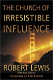 The Church of Irresistible Influence, Robert Lewis and Rob Wilkins, 0310239567