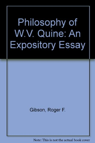 essay expository philosophy quine w.v Of expository sections might just make wang's own philosophizing a little harder  to find, but it  in rejecting first philosophy, wang is in agreement with w v  quine,  essay but it could only have been written by a logician with experience  with.