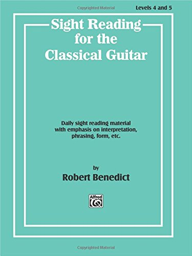 Sight Reading for the Classical Guitar, Level IV-V: Daily Sight Reading Material with Emphasis on Interpretation, Phrasing, Form, and More - Music For Score Reading