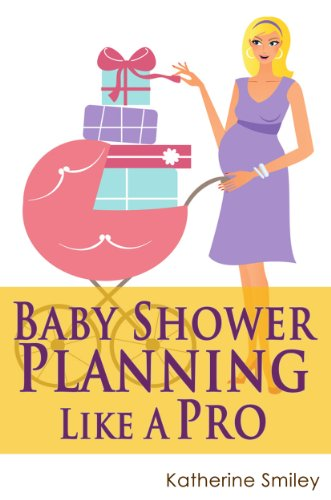 Baby Shower Planning Like A Pro: A Step-by-Step Guide on How to Plan & Host the Perfect Baby Shower. Baby Shower Themes, Games, Gifts Ideas, & Checklist -