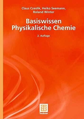 Basiswissen Physikalische Chemie (Teubner Studienbücher Chemie)