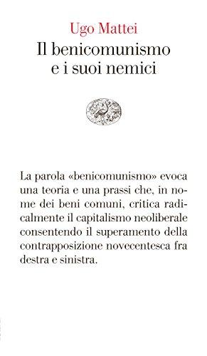 Il benicomunismo e i suoi nemici Copertina flessibile – 28 apr 2015 Ugo Mattei Einaudi 8806218611 Italia
