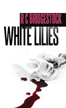 White Lilies: The Third Book in the Thrilling DI Dylan Series   (D.I. Dylan 3) by [Bridgestock, RC]