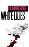 White Lilies: The Third Book in the Thrilling DI Dylan Series   (D.I. Dylan 3)