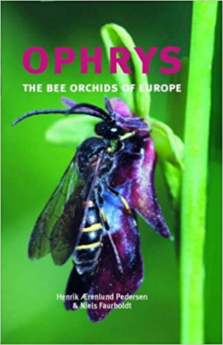 Ophrys: The Bee Orchids of Europe (Kew Botanical Magazine Monograph)