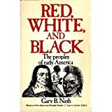 Red, White, and Black, Gary B. Nash, 013769802X