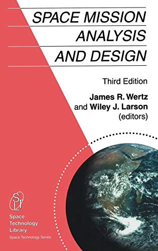 Space Mission Analysis and Design (Space Technology Library)