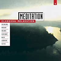 Meditation: Classical Relaxation Vol. 1