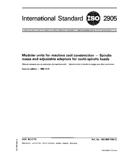 (ISO 2905:1985, Modular units for machine tool construction - Spindle noses and adjustable adaptors for multi-spindle heads)